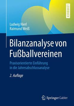Bilanzanalyse von Fußballvereinen von Hierl,  Ludwig, Weiß,  Raimund