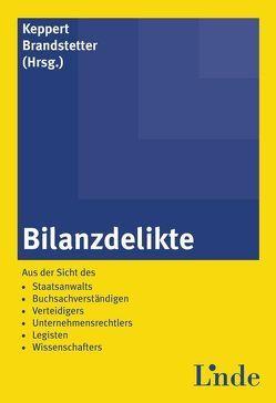 Bilanzdelikte von Brandstetter,  Wolfgang, Keppert,  Thomas