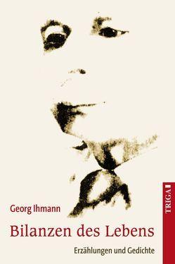 Bilanzen des Lebens von Ihmann,  Georg