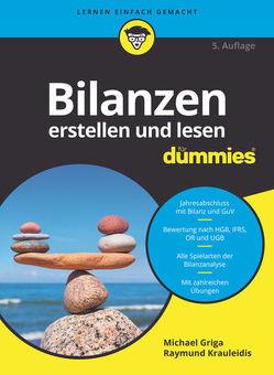Bilanzen erstellen und lesen für Dummies von Griga,  Michael, Krauleidis,  Raymund