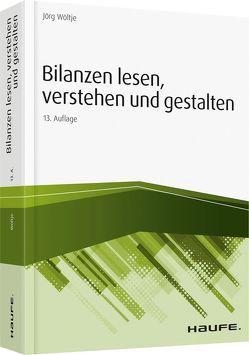 Bilanzen lesen, verstehen und gestalten von Wöltje,  Jörg