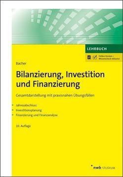 Bilanzierung, Investition und Finanzierung von Bacher,  Urban W.