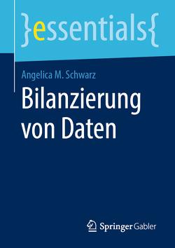 Bilanzierung von Daten von Schwarz,  Angelica M.