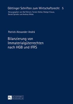 Bilanzierung von Immaterialgüterrechten nach HGB und IFRS von Andrä,  Patrick