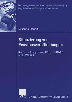 Bilanzierung von Pensionsverpflichtungen von Hommel,  Prof. Dr. Michael, Planert,  Susanne