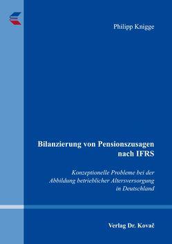 Bilanzierung von Pensionszusagen nach IFRS von Knigge,  Philipp