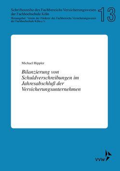 Bilanzierung von Schuldverschreibungen im Jahresabschluss der Versicherungsunternehmen von Hippler,  Michael