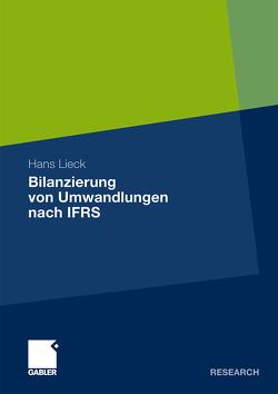 Bilanzierung von Umwandlungen nach IFRS von Lieck,  Hans