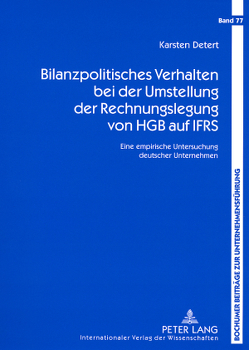 Bilanzpolitisches Verhalten bei der Umstellung der Rechnungslegung von HGB auf IFRS von Detert,  Karsten
