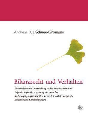 Bilanzrecht und Verhalten von Schnee-Gronauer,  Andreas R