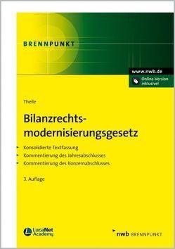 Bilanzrechtsmodernisierungsgesetz von Theile,  Carsten