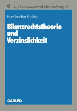 Bilanzrechtstheorie und Verzinslichkeit von Böcking,  Hans-Joachim