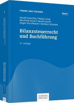 Bilanzsteuerrecht und Buchführung von Fanck,  Bernfried, Gross,  Walter, Guschl,  Harald, Horschitz,  Harald, Kirschbaum,  Jürgen, Schustek,  Heribert