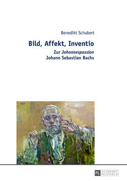 Bild, Affekt, Inventio von Schubert,  Benedikt