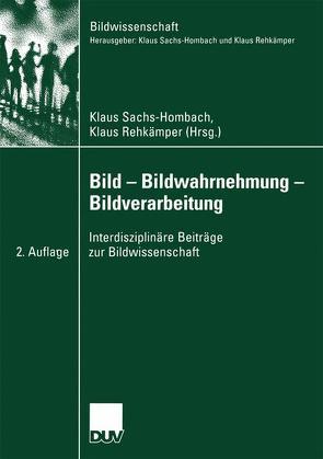 Bild — Bildwahrnehmung — Bildverarbeitung von Rehkämper,  Klaus, Sachs-Hombach,  Klaus