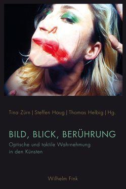 Bild, Blick, Berührung von Haug,  Steffen, Helbig,  Thomas, Zürn,  Tina