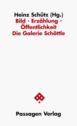 Bild – Erzählung – Öffentlichkeit von Babias,  Marius, Bischoff,  Ulrich, David,  Catherine, Schütz,  Heinz