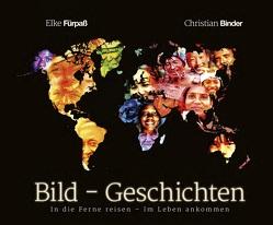 Bild – Geschichten von Binder,  Christian, Fürpaß,  Elke