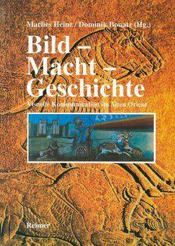 Bild – Macht – Geschichte von Bonatz,  Dominik, Heinz,  Marlies