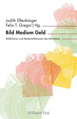 Bild Medium Geld von Ellenbürger,  Judith, Gregor,  Felix T.