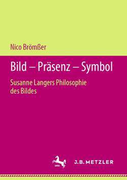 Bild – Präsenz – Symbol von Brömßer,  Nico
