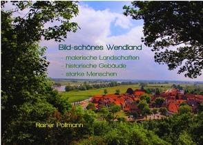 Bild-Schönes Wendland – malerische Landschaften – historische Bauwerke – starke Menschen von Pollmann,  Rainer