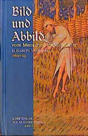 Bild und Abbild vom Menschen im Mittelalter von Vavra,  Elisabeth