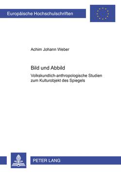 Bild und Abbild von Weber,  Achim Johann
