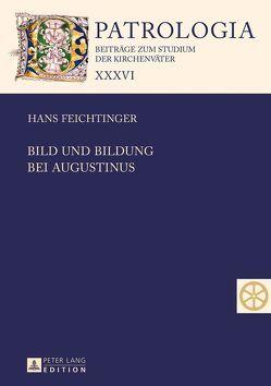 Bild und Bildung bei Augustinus von Feichtinger,  Hans