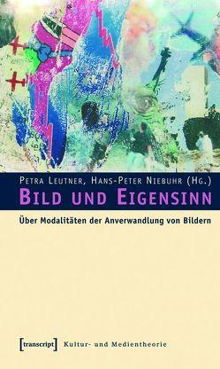 Bild und Eigensinn von Leutner,  Petra, Niebuhr,  Hans-Peter