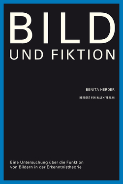 Bild und Fiktion von Herder,  Benita
