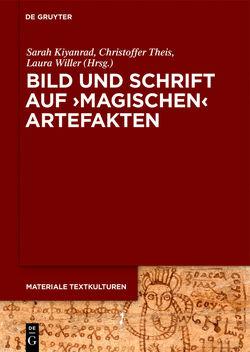 Bild und Schrift auf 'magischen' Artefakten von Kiyanrad,  Sarah, Theis,  Christoffer, Willer,  Laura