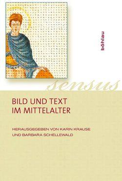 Bild und Text im Mittelalter von Krause,  Karin, Schellewald,  Barbara