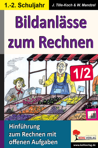Bildanlässe zum Rechnen / Klasse 1-2 von Mandzel,  Waldemar, Tille-Koch,  Jürgen