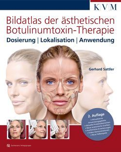 Bildatlas der ästhetischen Botulinumtoxin-Therapie von Kolster,  Bernard, Sattler,  Gerhard