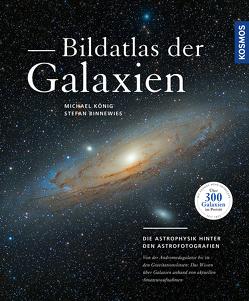 Bildatlas der Galaxien von Binnewies,  Stefan, Koenig,  Michael