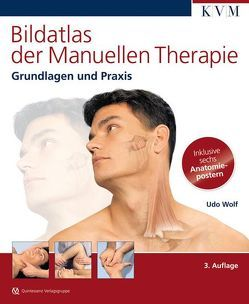 Bildatlas der Manuellen Therapie von Wolf,  Udo