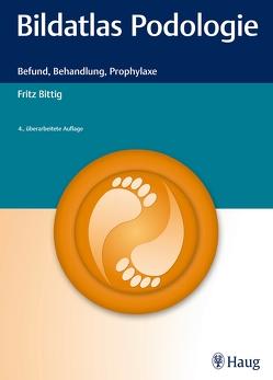 Bildatlas Podologie von Bittig,  Fritz