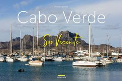 Bildband Cabo Verde – São Vicente von Edition Belavista, Valente,  Anabela, Valente,  Jorge