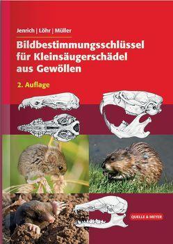Bildbestimmungsschlüssel für Kleinsäugerschädel aus Gewöllen von Jenrich,  Joachim, Löhr,  Paul-Walter, Müller,  Franz