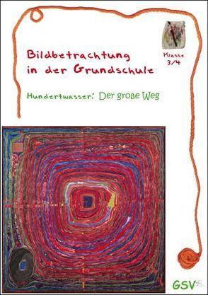 Bildbetrachtung in der Grundschule – Hundertwasser: Der große Weg (mit OHP-Folie)