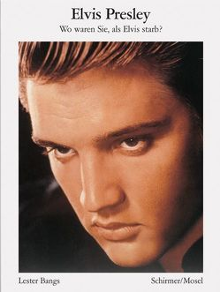 Bildbiographie von Bangs,  Lester, Presley,  Elvis