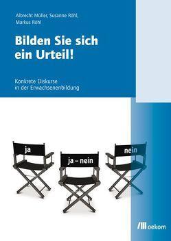 Bilden Sie sich ein Urteil! von Dietrich,  Julia, Müller,  Albrecht, Röhl,  Markus, Röhl,  Susanne