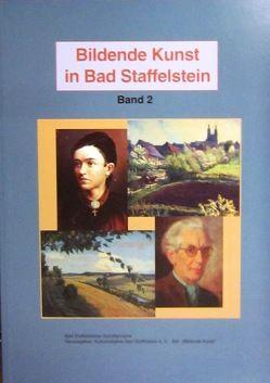 Bildende Kunst in Bad Staffelstein, Band 2 von Hacker,  Hermann H, Koecheler,  Anton, Wagner,  Ernst P.