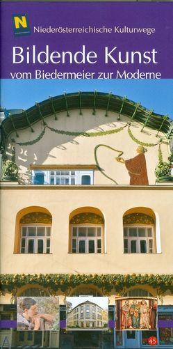 Bildende Kunst vom Biedermeier zur Moderne von Herbst,  Robert, Loinig,  Elisabeth, Rosner,  Willibald, Stöger-Spevak,  Gabriele