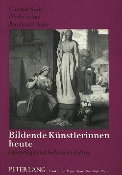 Bildende Künstlerinnen heute von Salje,  Gunther, Schaz,  Ulrike, Wutka,  Bernhard
