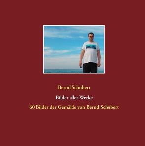Bilder aller Werke von Schubert,  Bernd