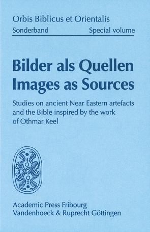 Bilder als Quellen – Images as Sources von Bickel,  Susanne, Schroer,  Silvia, Schurte,  René, Uehlinger,  Christoph