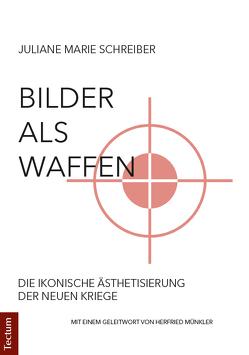 Bilder als Waffen von Schreiber,  Juliane Marie