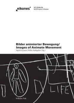 Bilder animierter Bewegung/Images of Animate Movement von Leyssen,  Sigrid, Rathgeber,  Pirkko